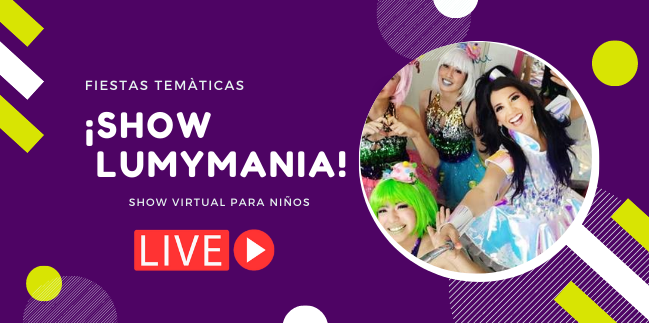 LUMYMANIA SHOW INFANTIL VIRTUAL